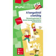 A hangzóktól a betűkig - Bevezető gyakorlatok olvasástanuláshoz 6-8 éveseknek /MiniLÜK (LÜK)