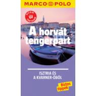 A horvát tengerpart - Isztria és a Kvarner-öböl /Marco Polo (Marco Polo Útikönyv)