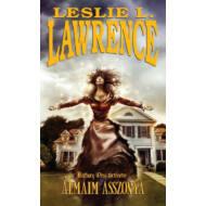 Álmaim asszonya - Báthory Orsi történetei (Leslie L. Lawrence)