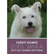 Édes Janka - Élet egy szabad kutyával (Csányi Vilmos)