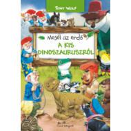 Mesél az erdő - A kis dinoszauruszról (Tony Wolf)