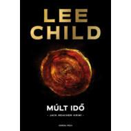 Múlt idő /A 23. Jack Reacher-krimi (Lee Child)