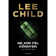Ne add fel könnyen /Jack Reacher-krimi (3. kiadás) (Lee Child)