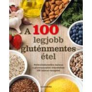 A 100 legjobb gluténmentes étel (Válogatás)