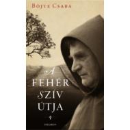 A fehér szív útja (Böjte Csaba)