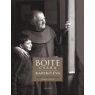 Ablak a végtelenre /Beszélgetés a hitről (Böjte Csaba)