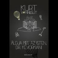 Áldja meg az Isten, Dr. Kevorkian! (2. kiadás) (Kurt Vonnegut)