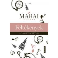 Márai Sándor: Féltékenyek - A Garrenek művei 2.