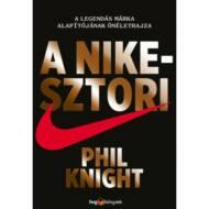 A Nike-sztori - A legendás márka alapítójának önéletrajza (puha) (Phil Knight)