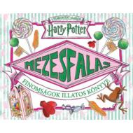 Harry Potter: Mézesfalás - Finomságok illatos könyve (Válogatás)