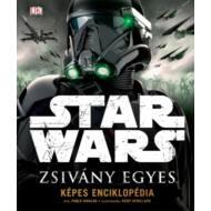 Star Wars: Zsivány Egyes /Képes enciklopédia (Válogatás)