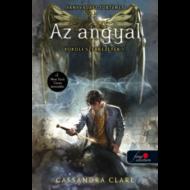 Az angyal - Pokoli szerkezetek 1. /Új boritó (Cassandra Clare)