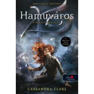 Hamuváros - A végzet ereklyéi 2. /Új borító (Cassandra Clare)