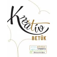 Kreatív betűk - Egyedi, művészi szépírás és tipográfia - illusztrált betűtípusok ötlettára
