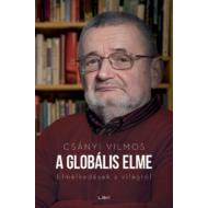 A globális elme - Elmélkedések a világról (Csányi Vilmos)