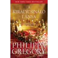 A királycsináló lánya (Philippa Gregory)
