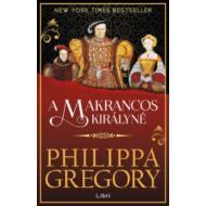 A makrancos királyné (Philippa Gregory)