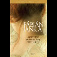 Az utolsó boszorkány történetei /Második könyv (Fábián Janka)