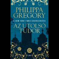 Az utolsó Tudor (Philippa Gregory)