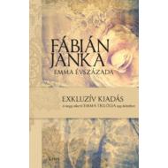 Emma évszázada /Exkluzív kiadás - a nagy sikerű Emma-trilógia egy kötetben (Fábián Janka)