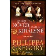 Három nővér, három királyné (Philippa Gregory)