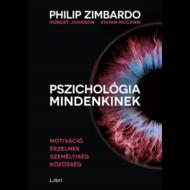 Pszichológia mindenkinek 3. /Motiváció - érzelmek - személyiség - közösség (Philip Zimbardo)