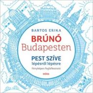 Pest szíve lépésről lépésre - Brúnó Budapesten 3. /Fényképes foglalkoztató (Bartos Erika)