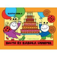 *Bogyó és Babóca ünnepel (Bartos Erika)
