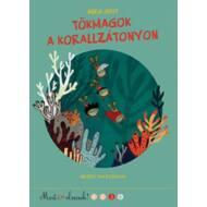 Tökmagok a korallzátonyon /Most én olvasok! 3. (Berg Judit)
