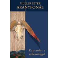 Aranyfonál - Kapcsolat a szellemvilággal (Müller Péter)