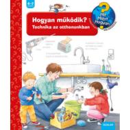 Hogyan működik? Technika az otthonunkban (2. kiadás) - Mit? Miért? Hogyan? (Ravensburger)