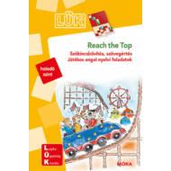 Reach the Top - Szókincsbővítés, szövegértés - Játékos angol nyelvi feladatok /LÜK (LÜK)