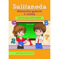 Sulitanoda - Matematika gyakorló 3. osztályosok részére (Foglalkoztató)