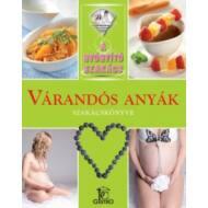 Várandós anyák szakácskönyve /A gyógyító szakács (Válogatás)