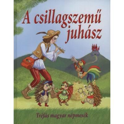 A csillagszemű juhász - Tréfás magyar népmesék (Válogatás)