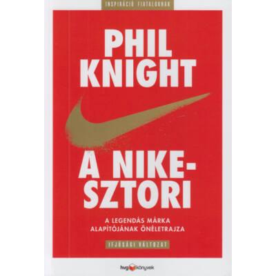 A Nike-sztori - A legendás márka alapítójának önéletrajza (ifjúsági változat) (Phil Knight)