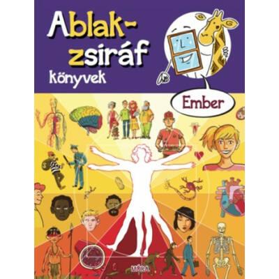 Ablak-Zsiráf könyvek: Ember /Képes gyereklexikon (Eszterág Ildikó)