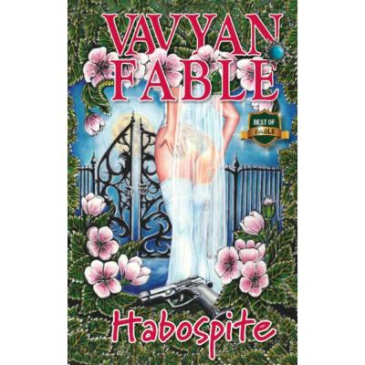 Habospite /Kemény (2. kiadás) (Vavyan Fable)