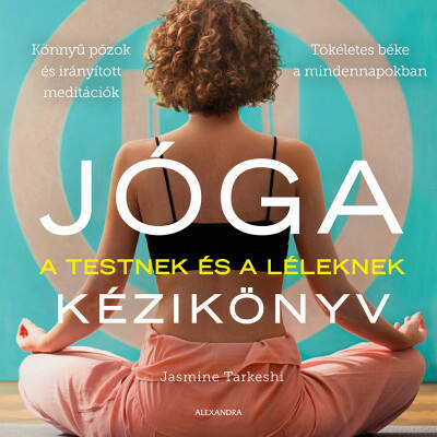 Jóga kézikönyv - A testnek és a léleknek (Jasmine Tarkeshi)