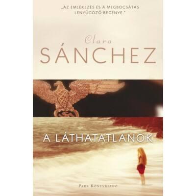 Clara Sánchez: A láthatatlanok