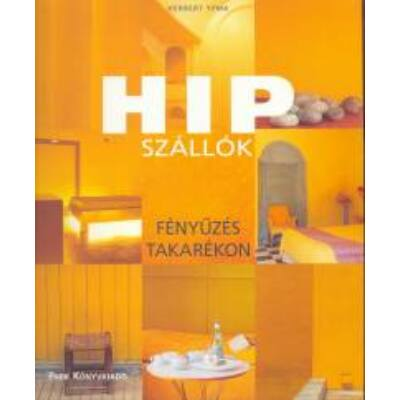 Hip szállók /Fényűzés takarékon (Herbert Ypma)