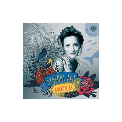 Szalóki Ági: Körforgás (CD melléklettel)