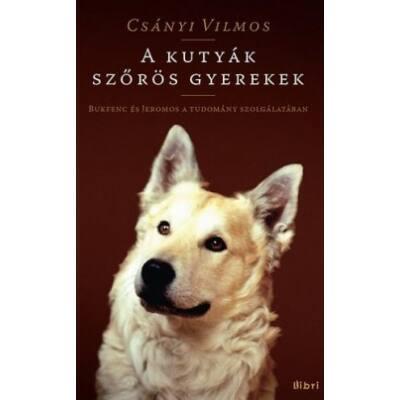 A kutyák szőrös gyerekek (3., átdolgozott kiadás)