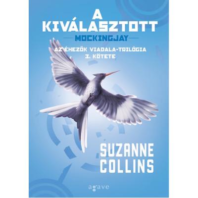 A kiválasztott /Az éhezők viadala-trilógia 3. kötete (Suzanne Collins)