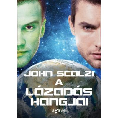 John Scalzi: A lázadás hangjai - A Vének háborúja-sorozat 5.