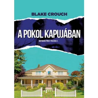 A pokol kapujában /Wayward Pines-trilógia 2. (Blake Crouch)