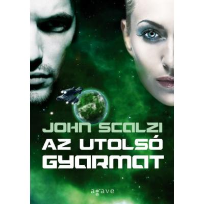 John Scalzi: Az utolsó gyarmat - A Vének háborúja-sorozat 3.