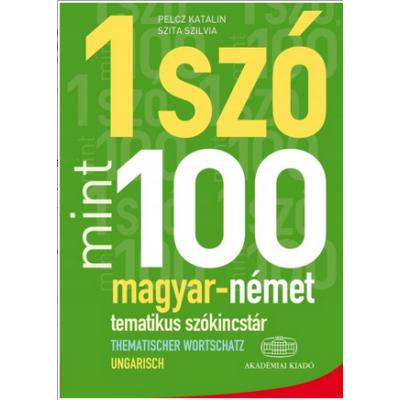 Egy szó mint száz - Magyar-német tematikus szókincstár