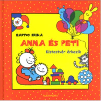 Bartos Erika: Anna és Peti - Kistestvér érkezik