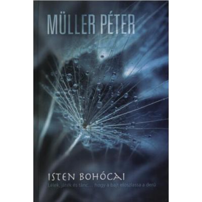 Müller Péter: Isten bohócai